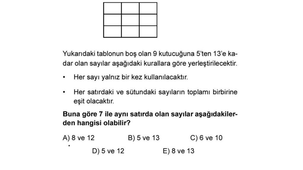 Buna göre 7 ile aynı satırda olan sayılar aşağıdakilerden hangisi olabilir